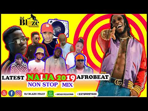 LATEST NAIJA AFROBEAT MIXTAPE 2019(DJ BLAZE)spurz/timaya/olamide/tiwa savage/wizkid/mayorkun.mp3