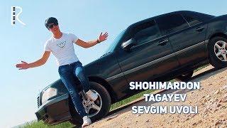 Shohimardon Tagayev - Sevgim uvoli | Шохимардон Тагаев - Севгим уволи