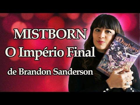 EU LI: MISTBORN - O Império Final - Brandon Sanderson | All About That Book |