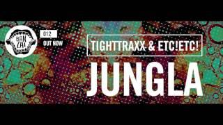 TIGHTTRAXX & ETC!ETC! - Jungla (Original Mix) [FREE DOWNLOAD!]