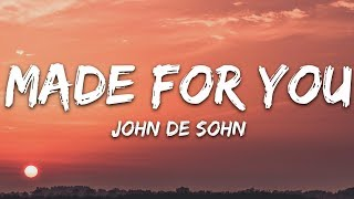 John de Sohn - Made For You (Lyrics)