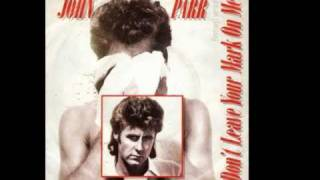 John Parr - Don't Leave Your Mark On Me