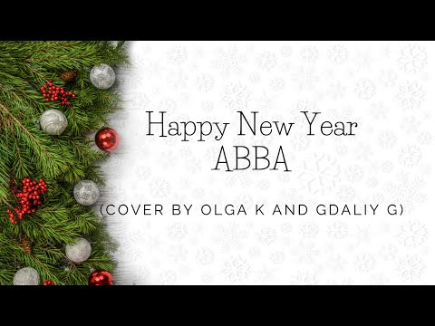 Happy New Year (ABBA Cover by Olga Klim and Gdaliy Garmiza)