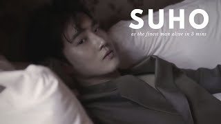 #KJM : SUHO AS THE FINEST MAN ALIVE IN 3 MINUTES