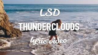 LSD   Thunderclouds (Lyrics) (ft. Sia, Diplo, Labrinth)