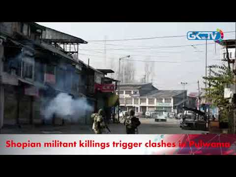 Shopian militant killings trigger clashes in Pulwama