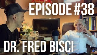 Spiritual Fasting, the Mafia and the Dangers of Eating Keto - Episode #38: Dr. Fred Bisci