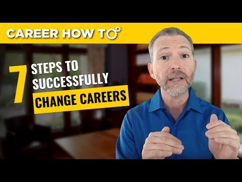 How to Change Careers Successfully: The First 7 Steps