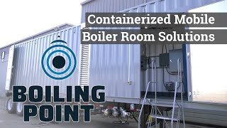 Containerized Mobile Boiler Room System - Boiling Point