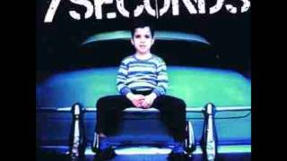 7 Seconds - Slow Down A Second