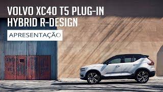 Volvo XC40 T5 Plug-in Hybrid R-Design - Apresentação