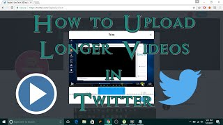 How to Upload Longer Videos in Twitter