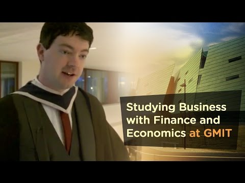 GA185 Studying Business with Finance and Economics - Galway-Mayo Institute of Technology - GMIT