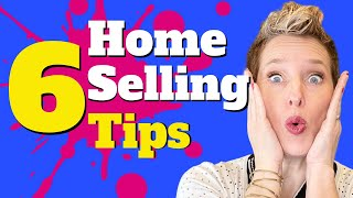 6 Home Selling Tips | Mistakes To Avoid When Selling Your House