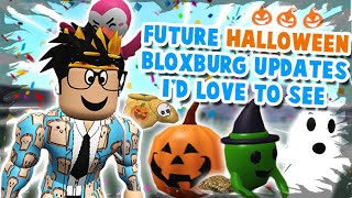 FUTURE BLOXBURG UPDATES I'D LOVE TO SEE NEXT... spooky scary edition