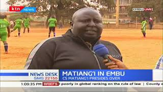 CS Matiang'i t presides over Water company sports 10th edition in Embu
