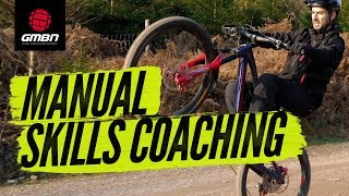 Improve Your Manual Skills | MTB Coaching With Neil