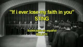 """If i ever lose my faith in you"" STING. Subtitulada en español"