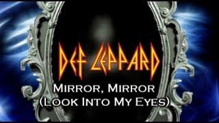 Def Leppard - Mirror, Mirror (Look into my Eyes) (with Lyrics)