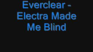 everclear   electra made me blind