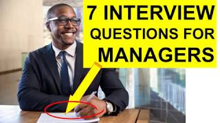 7 MANAGER Interview Questions and Answers! (PASS)
