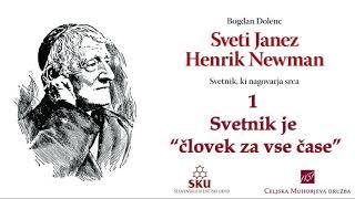 Sveti Janez Henrik Newman: 01 Svetnik je človek za vse čase