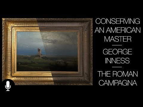"The Conservation of George Inness' ""The Roman Campagna"" [39:43]"