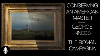 "The Conservation of George Inness'  ""The Roman Campagna"""