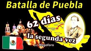 62 Dias De La Segunda Batalla De Puebla