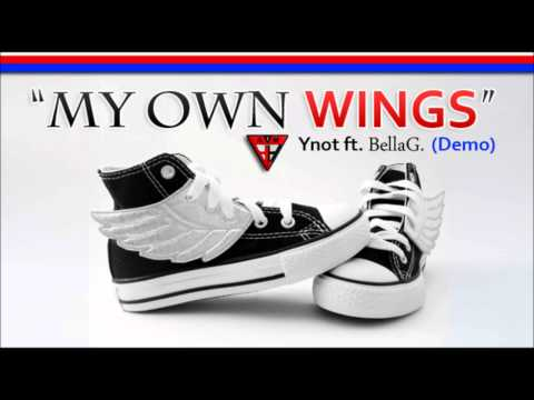 My Own WINGS - DEMO (Ynot ft. BellaG)