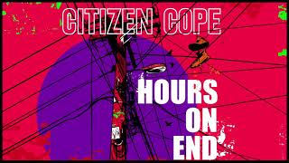 Citizen Cope Hours On End