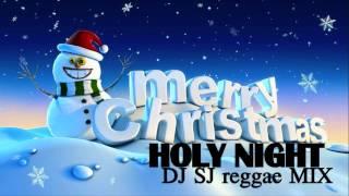 HOLY NIGHT_Christmas Reggae MIX  [DJ SJ ]