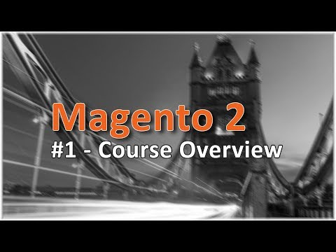 Magento 2 Online Course | Lesson #1 - Course Overview - YouTube