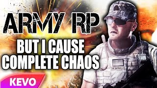 ARMY RP but I cause complete chaos