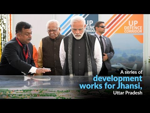 A series of development works for Jhansi, Uttar Pradesh