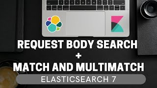 Match and Multimatch Query | Request Body Search [Query DSL - ElasticSearch 7 for Beginners #4.2]