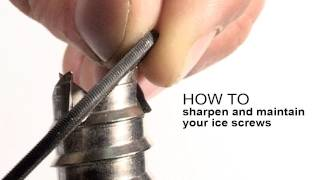 How to sharpen and maintain your ice screws