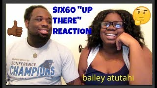 """Six60 """"Up There"""" (REACTION) 🤟🏾🤙🏾 !!!"""