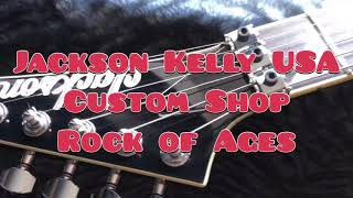 Jackson Kelly USA Custom Shop Rock Of Ages