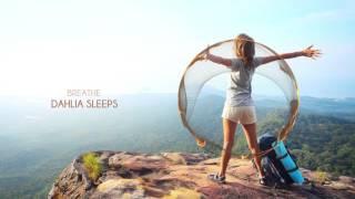 Dahlia Sleeps - Breathe