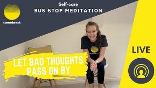 bus stop meditation