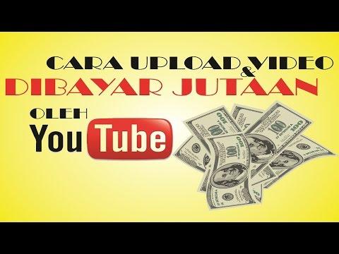 Video Cara Upload Video & Dibayar Jutaan Oleh Youtube !