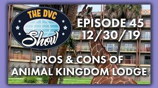 Pros & Cons of Animal Kingdom Lodge | The DVC Show | 12/30/19