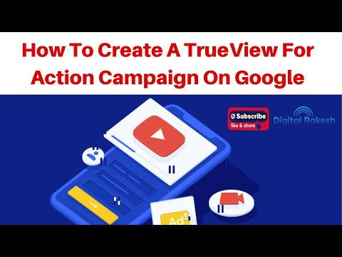 How To Create A TrueView For Action Campaign On Google