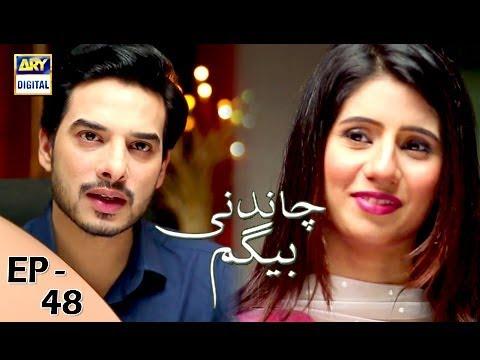 Chandni Begum Episode 48 - 11th December 2017 - ARY Digital Drama