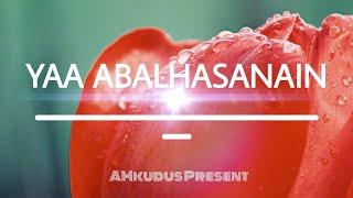 Yaa Abal Hasanain #guswahid Habibi Yaa Rosulalloh..