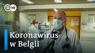 Koronawirus. Dramatyczna sytuacja w Belgii