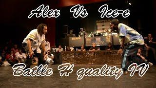 ALEX VS ICE-E   Battle H Quality IV 2016