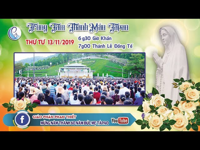 Trực tiếp THÁNH LỄ ĐỨC MARIA DÂNG MÌNH TRONG ĐỀN THÁNH tại Tàpao (13/11/2019)