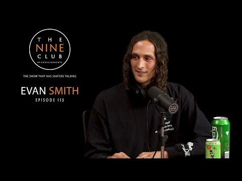 Evan Smith | The Nine Club With Chris Roberts - Episode 115